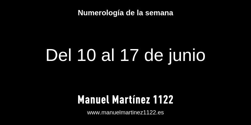 Numerología del 10 al 17 de junio de 2019 - Manuel Martínez numerólogo