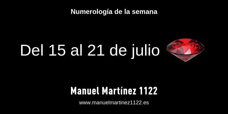 Numerologia - semana del 15 al 21 de julio - Manuel Martínez